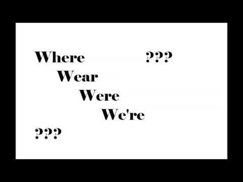 English Pronunciation: Where / Wear / Were / We're