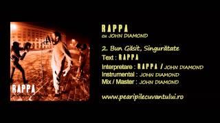 RAPPA - Bun Gasit, Singuratate (cu John Diamond) [Pe Aripile Cuvantului 2013]