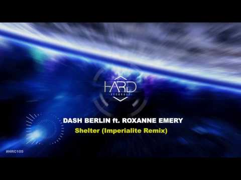 Dash Berlin ft. Roxanne Emery - Shelter (Imperialite Remix)|(Free Release) [#HRC105]