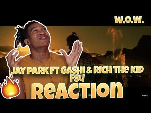 Jay Park - FSU ft. GASHI, Rich The Kid - REACTION | I DIDN'T KNOW! 🔥😳🔥