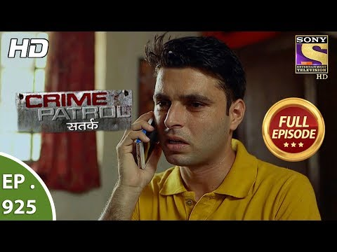 Crime Patrol Satark – Ep 925 – Full Episode – 3rd June, 2018