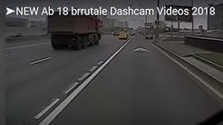 ➤NEW Ab 18 brrutale Dashcam Videos 2018