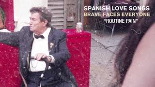 "Spanish Love Songs ""Routine Pain"""