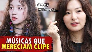MÚSICAS de K-POP que MERECIAM ter um MV! 🎶🎥