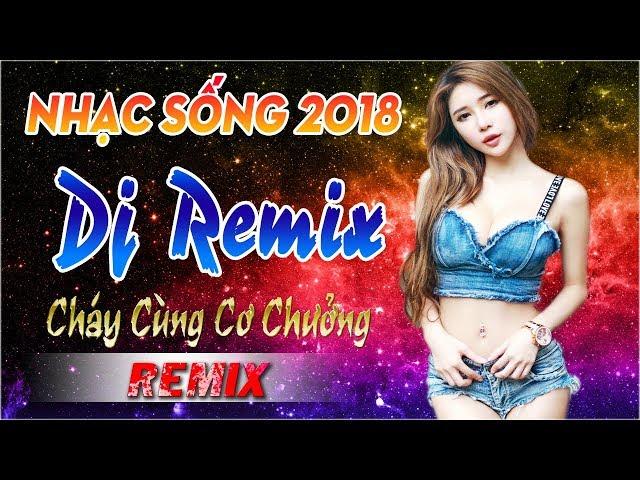 NHẠC REMIX 2018 CỰC MẠNH - NONSTOP 2018 - NHẠC SỐNG DJ REMIX CHẠM ĐÁY CƠN PHÊ - NHẠC TRẺ REMIX 2018