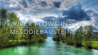 River flows in you - Melodiebausteine 1 - 3