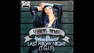 Katy Perry - Last Friday Night T.G.I.F ( Dj Cazel Remix )