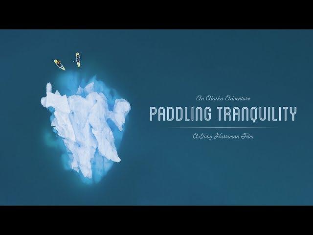 Paddling Tranquility   An Alaskan Short