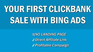 Clickbank And Bing Ads | Bing Ads Direct Linking |How To Direct Link Affiliate Products On Bing Ads?