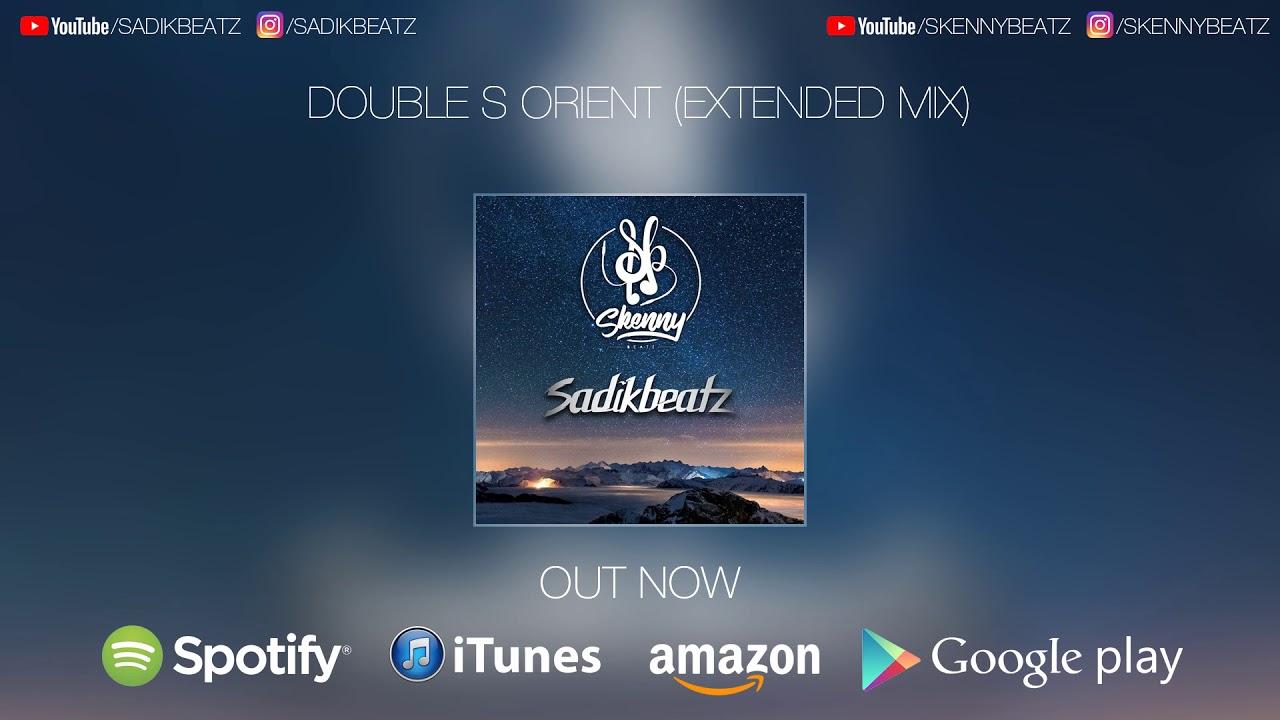 Sadikbeatz & SkennyBeatz - Double S Orient (Extended Mix)