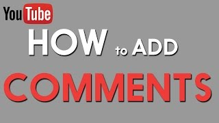 How to Add Comments to YouTube Videos