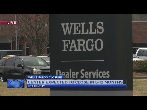 Wells Fargo to close financial services center in Pitt Co.