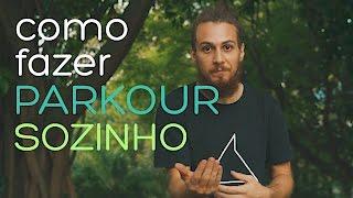 COMO FAZER PARKOUR SOZINHO #01- primeiros movimentos, como e onde treinar - BEND PROJECT