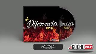 LA CHACHIS - LA DIFERENCIA MUSICAL (ESTRENO) 2018 COCHO Music