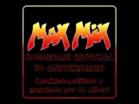 DJ Albert   MAX MIX HOMENAJE 30 ANIVERSARIO