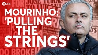 Mourinho: 'pulling the strings!' tomorrow's manchester united transfer news today! #22