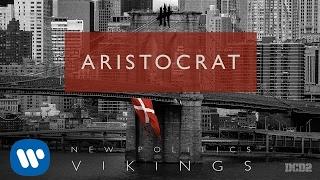 Repeat youtube video New Politics - Aristocrat [AUDIO]