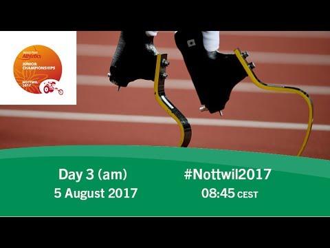 Day 3   Morning   Nottwil 2017 World Para Athletics Junior Championships