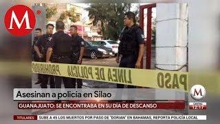 Matan a policía en Silao; suman 29 en Guanajuato