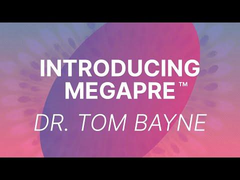 Tom Bayne, DC: MegaPreBiotic™