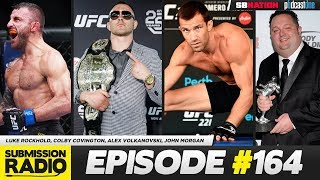 Submission Radio #164 Luke Rockhold, Colby Covington, Alex Volkanovski, John Morgan