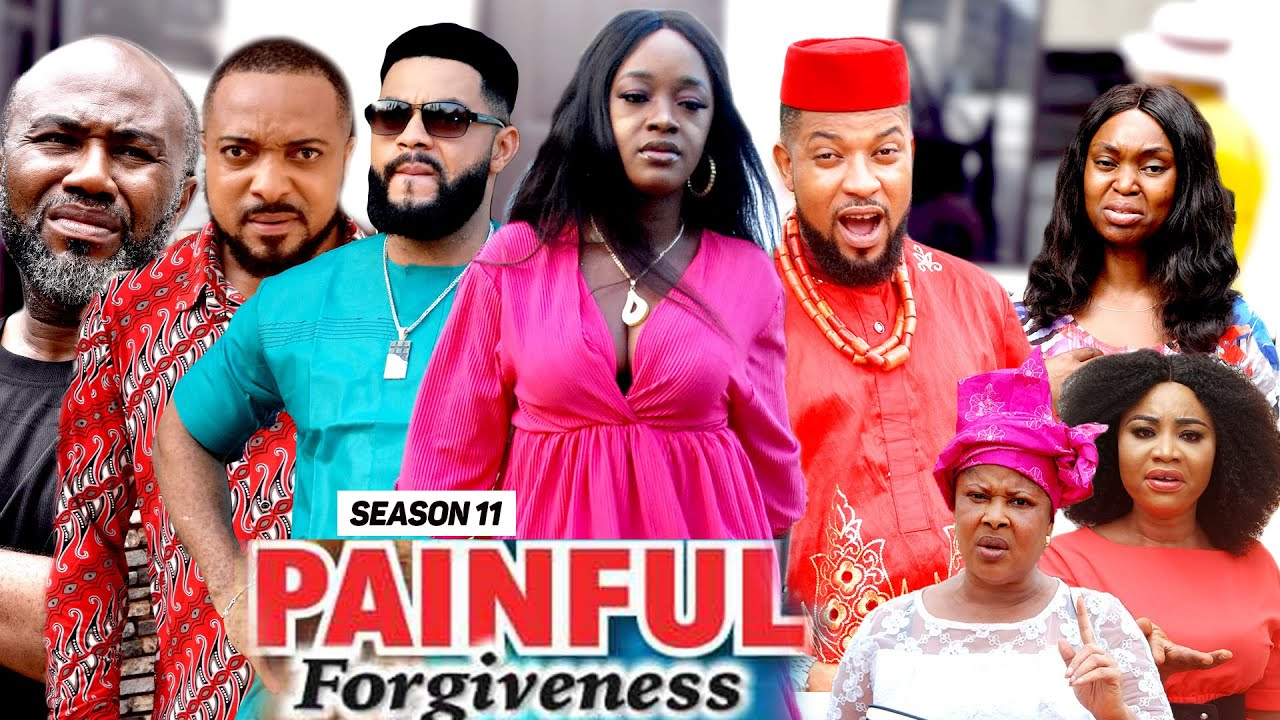 Download PAINFUL FORGIVENESS (SEASON 11) {NEW MOVIE} - 2021 LATEST NIGERIAN NOLLYWOOD MOVIES