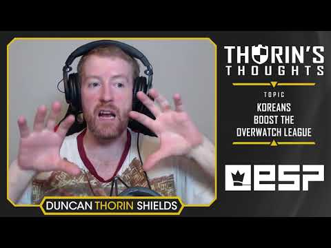 Thorin's Thoughts - Koreans Boost the Overwatch League (OW)