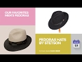 Fedoras Hats By Stetson Our Favorites Men's Fedoras