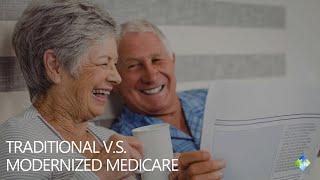 Traditional vs Modernized Medicare