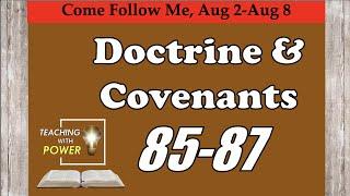 Doctrine and Covenants 85-87, Come Follow Me, (Aug 2-Aug 8)