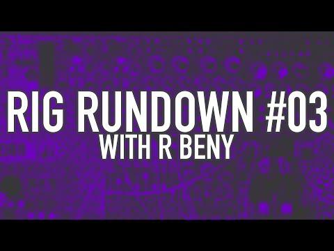 Rig Rundown #03 - r beny (Austin Cairns)