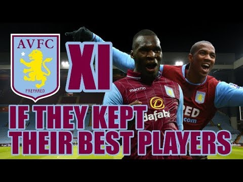Aston Villa XI If They Kept Their Best Players - Villa For Europe?!