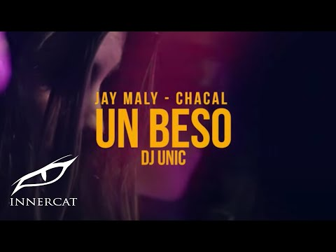 Jay Maly, Chacal - Un Beso (Video Oficial)