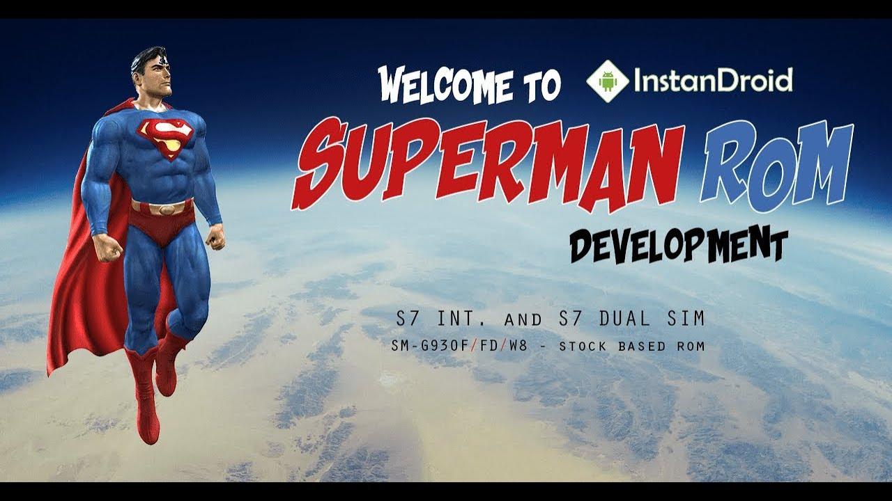 Samsung Galaxy S7 and S7 Edge Custom Rom SuperMan-ROM (SM-G930/FD/K