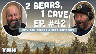 Ep. 42 | 2 Bears 1 Cave w/ Tom Segura & Bert Kreischer