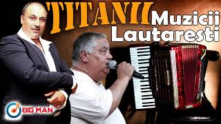 Download TITANII Muzicii Lautaresti - Sorin Necunoscutu', Gicu Petrache - COLAJ ALBUM - Muzica Lautareasca