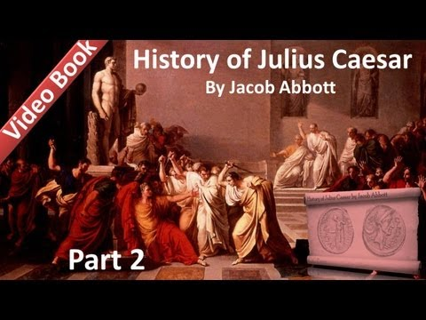 Part 2 - History of Julius Caesar Audiobook by Jacob Abbott (Chs 7-12) Travel Video