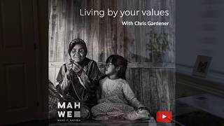 Living by your values a talk by Chris Gardener for Mahwe.