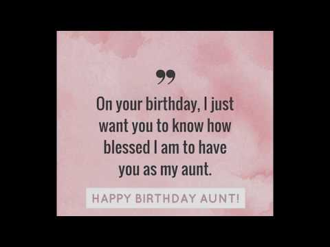 Your Birthday Greeting Should Instantly Make Aunt Feel Happy To Be In The Same Family With You And Proud Have Someone Like For A Nephew Or