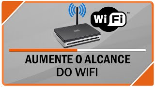 Como aumentar o alcance do Wifi do seu roteador