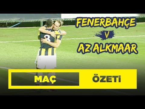 Maç Özeti: Fenerbahçe 3-2 AZ Alkmaar