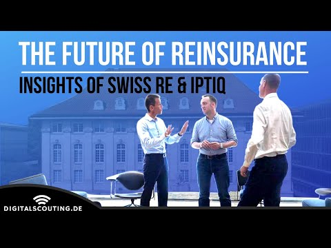 The Future Of #reinsurance - Insights Of Swiss Re And IptiQ In Into #insurance And #insurtech