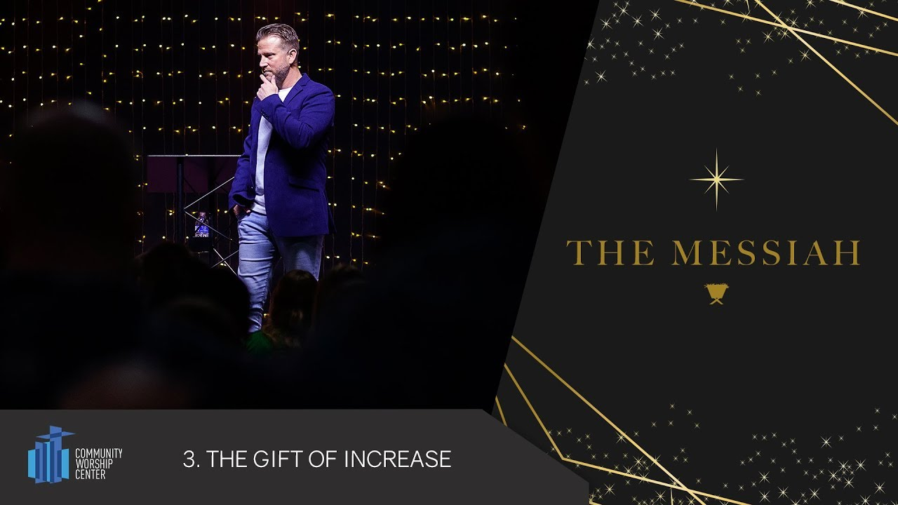 The Gift of Increase | The Messiah | Pastor Keith Deal