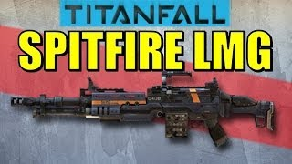 Titanfall Weapons - EP.6 - Spitfire LMG