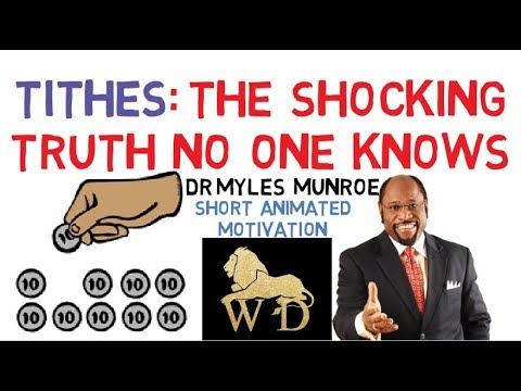 THE GREATEST EXPLANATION OF TITHING ON THE INTERNET | Dr Myles Munroe [WATCH NOW!]