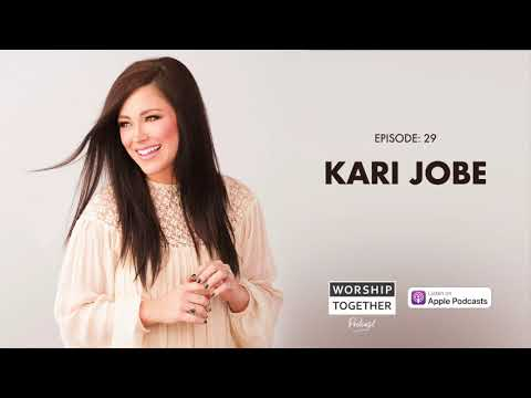 Kari Jobe (Worship Leader, Gateway Worship) // Worship Together Podcast