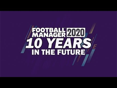 Football Manager 2020 | 10 YEARS IN THE FUTURE! | FM20 Experiment
