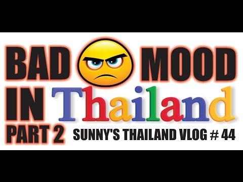 bad mood in thailand 2015 part 2 sunny 39 s. Black Bedroom Furniture Sets. Home Design Ideas