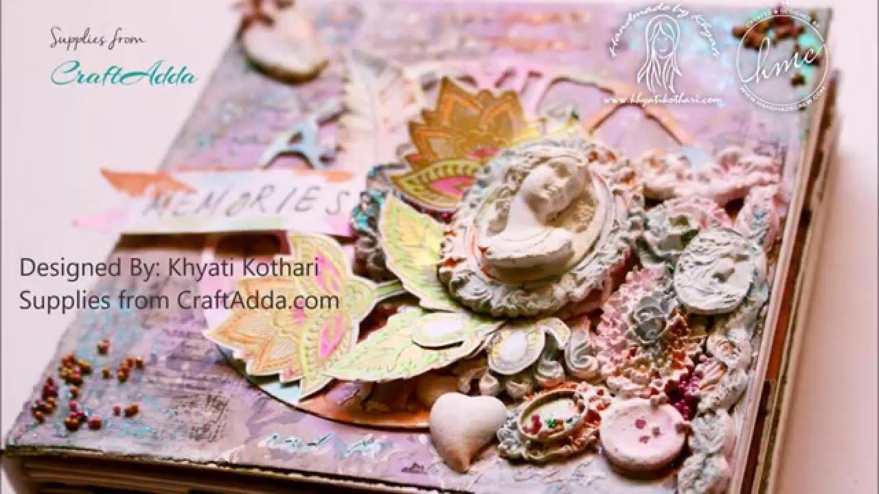 How to scrapbook memories -  Memories Mini Scrapbook Album By Khyati Kothari