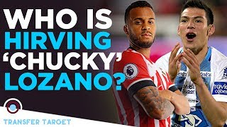 Who Is Hirving Lozano? Bertrand Next? | TRANSFER TARGET 005